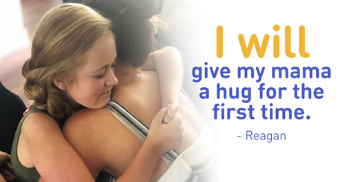 I WILL give my mama a hug for the first time. - Reagan