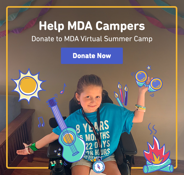Help MDA Campers. Donate to MDA Virtual Summer Camp.