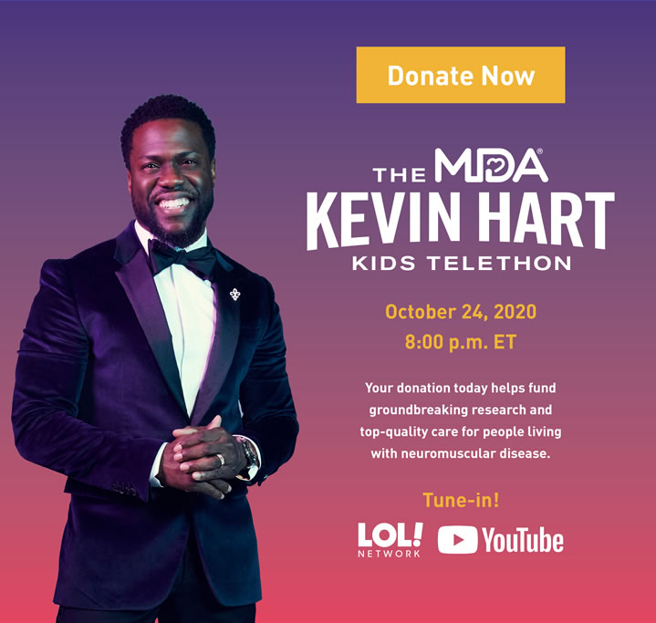 The MDA Kevin Hart Kids Telethon. Coming October 24th, 2020. 8pm ET