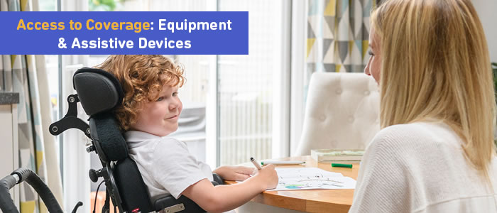 Access to Coverage: Equipment & Assistive Devices Workshop