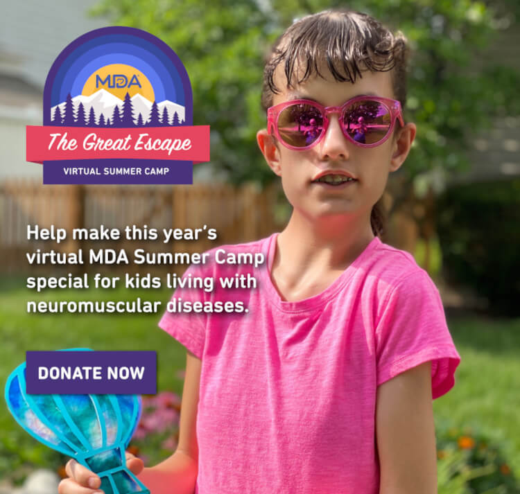 Help make this year's virtual MDA Summer Camp special for kids living with neuromuscular diseases. Give now.