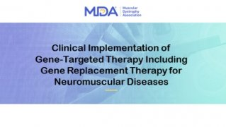 Clinical Implementation of Gene-Targeted Therapy Including Gene Replacement Therapy for Neuromuscular Diseases