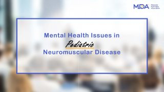Mental Health Issues in Pediatric Neuromuscular Disease