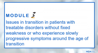 Transition in Patients with Treatable Disorders without Fixed Weakness or Who Experience Slowly Progressive Symptoms around the Age of Transition